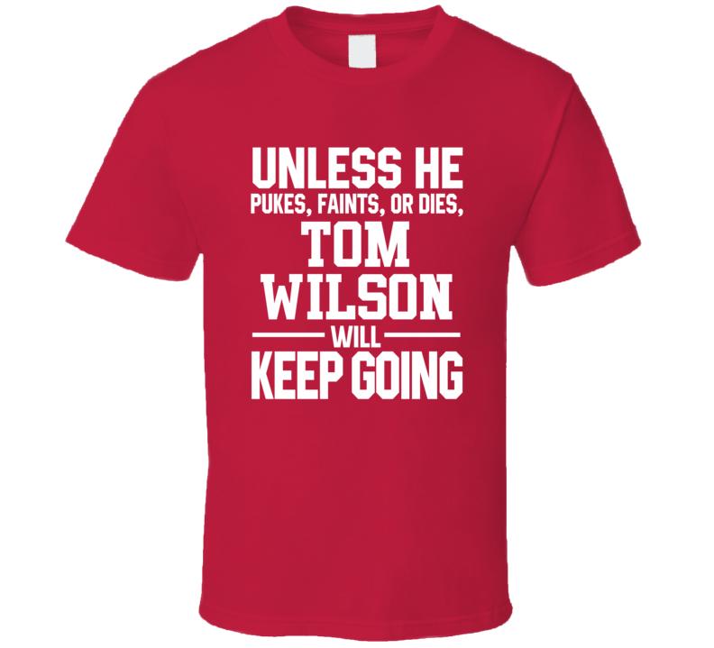 Tom Wilson Keeps On Going Unless Hockey Washington T Shirt