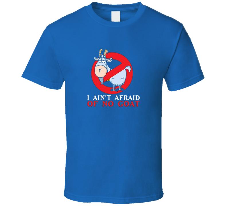 Bill Murray Chicago Cubs Baseball I aint afraid of no Goats T Shirt