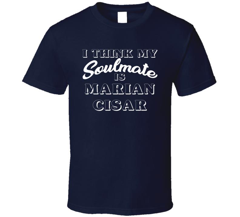 I Think My Soulmate Is Marian Cisar Nashville Hockey Fan T Shirt