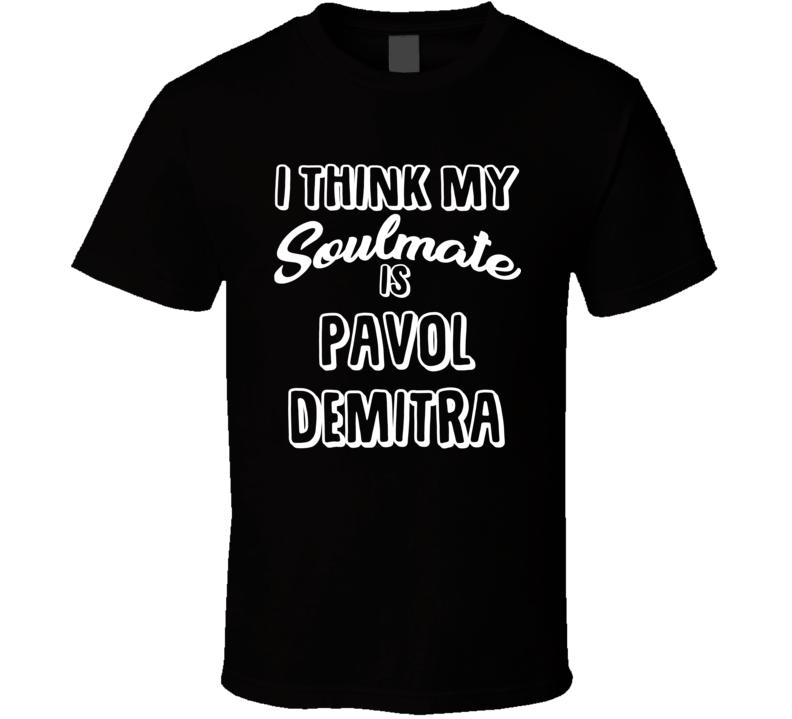 I Think My Soulmate Is Pavol Demitra Los Angeles Hockey Fan T Shirt