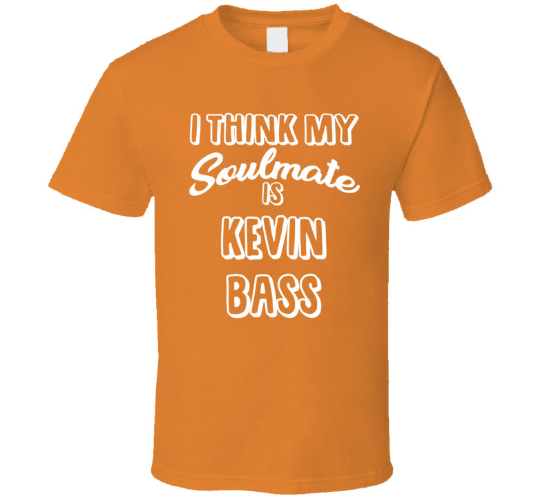 I Think My Soulmate Is Kevin Bass Baltimore Baseball Fan T Shirt