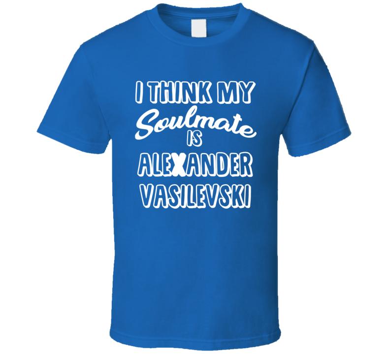 I Think My Soulmate Is Alexander Vasilevski St. Louis Hockey Fan T Shirt