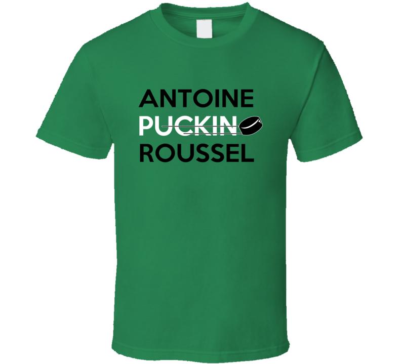 Antoine Roussel Dallas Puckin Hockey T Shirt