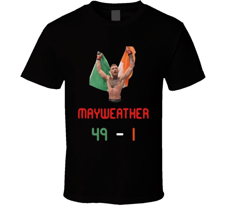Connor macgregor UFC fighter 49-1 record mayweather fight Irish T Shirt