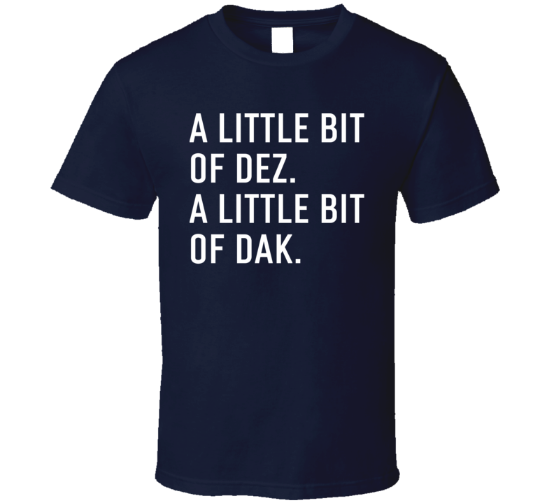 Dak Prescott Dez Bryant Dallas Football Players A Little Bit Of Dez And A Little Bit Of Dak T Shirt