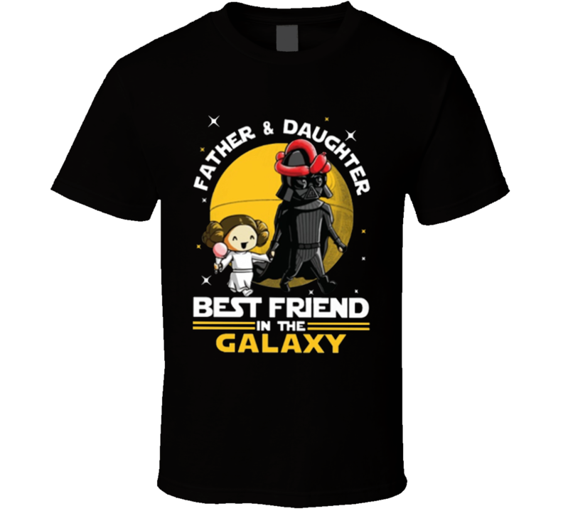 Star Wars Father and Daughter Best Friends in the Galaxy Tshirt