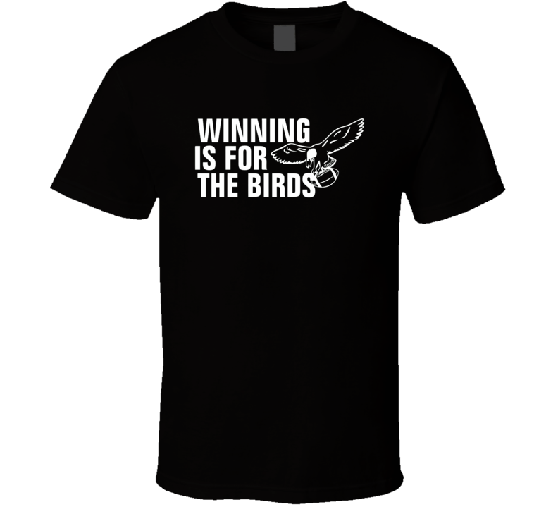 Bradley Cooper Philadelphia Eagle Winning Is For The Birds Football T Shirt