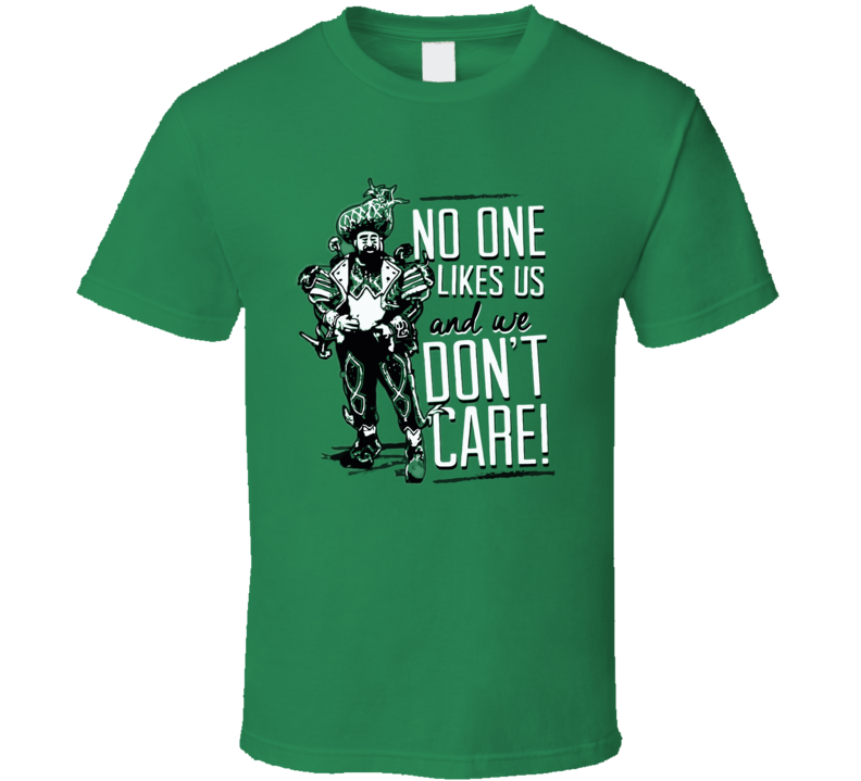 Philadelphia Fly Eagles Fly No One Likes Us We Don't Care Jason Kelce Funny Cool Fan  T Shirt