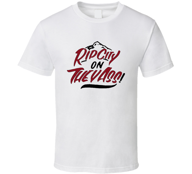 Portland Basketball Ripcity On They Ass Cool Fan White  T Shirt