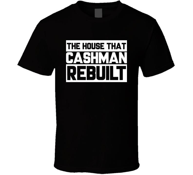 Brian Cashman New York Baseball House That Cashman Rebuilt Dynasty Cool Fan Tshirt