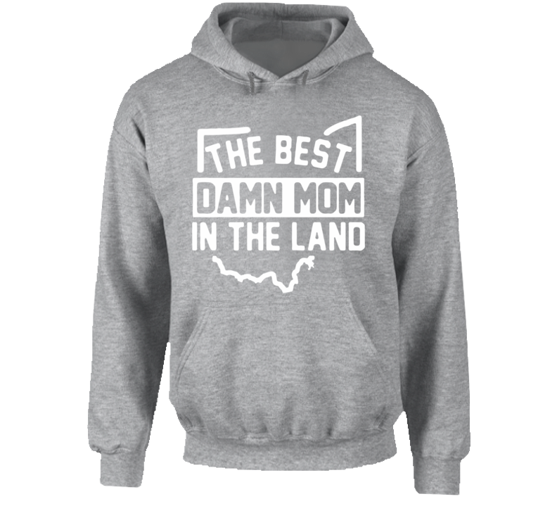 The Best Damn Mom In The Land Essential Gift Hoodie