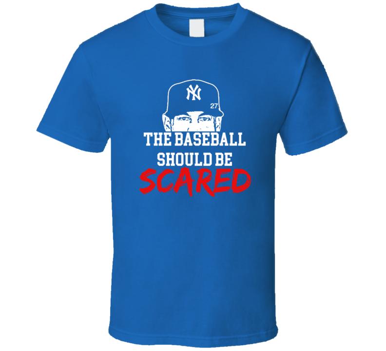 Giancarlo Stanton The Baseball Should Be Scared Yankee Fan T Shirt