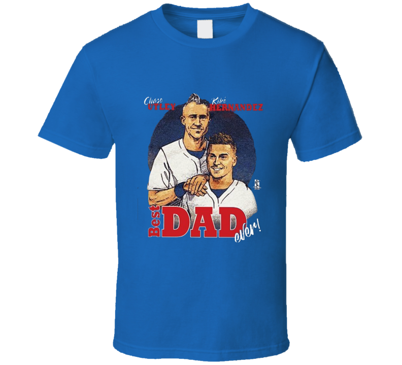 Chase Utley Kike Hernandez Best Dad Ever Father-son  Los Angeles Baseball Funny Cool Fan Tshirt