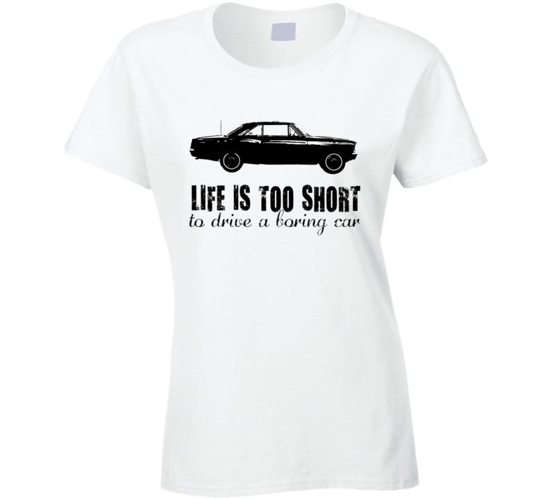 1966 Chevrolet Chevy Ii Nova Ss 327 B And W Life Is Too Short Retro Vintage Car Fan White Ladies T Shirt