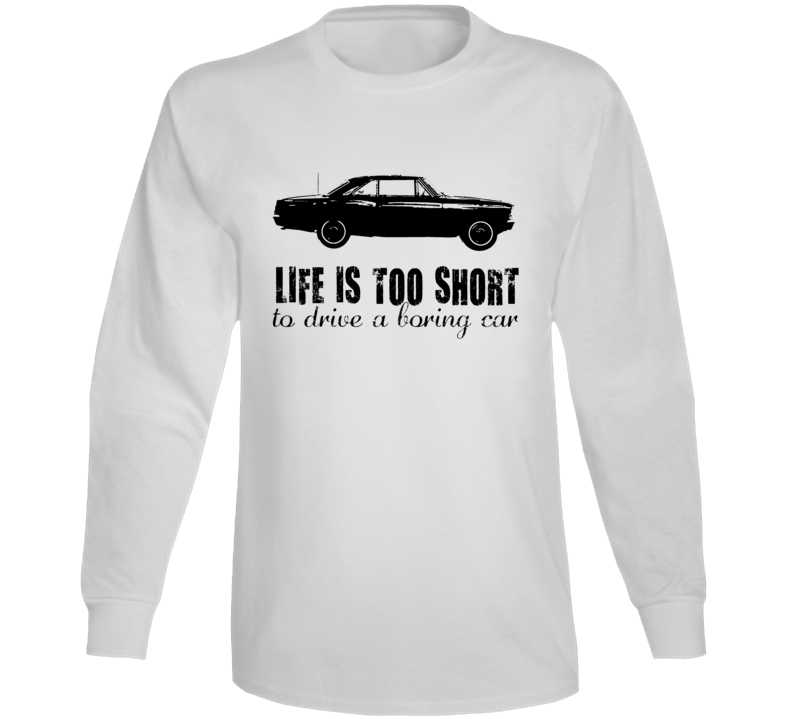 1966 Chevrolet Chevy Ii Nova Ss 327 B And W Life Is Too Short Retro Vintage Car Fan White Long Sleeve
