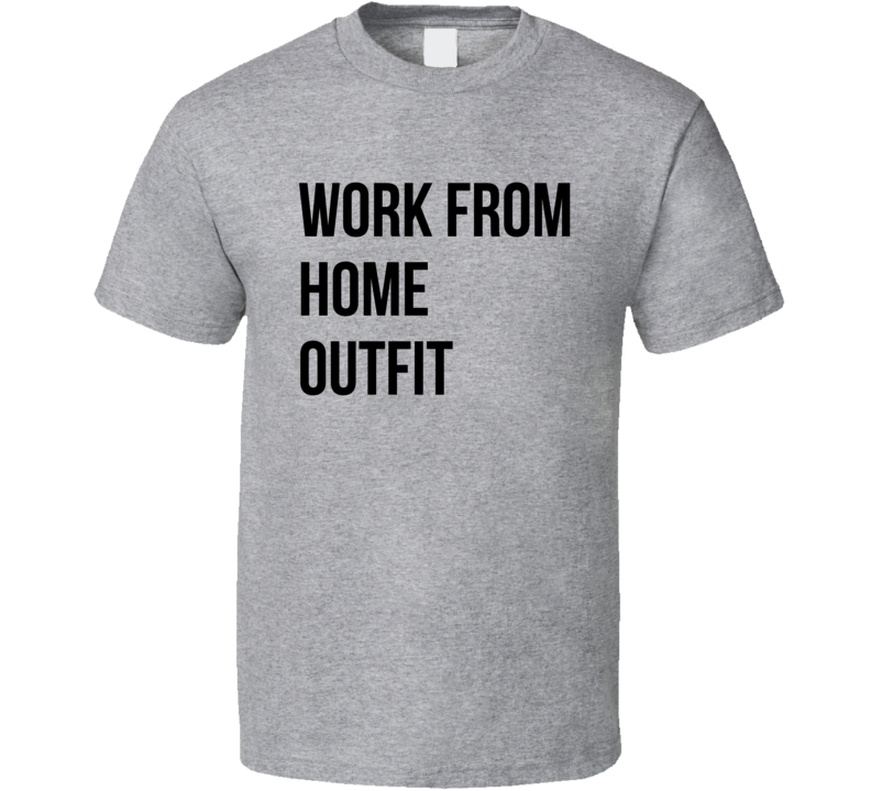 Work From Home Outfit Funnt Quarantine T Shirt