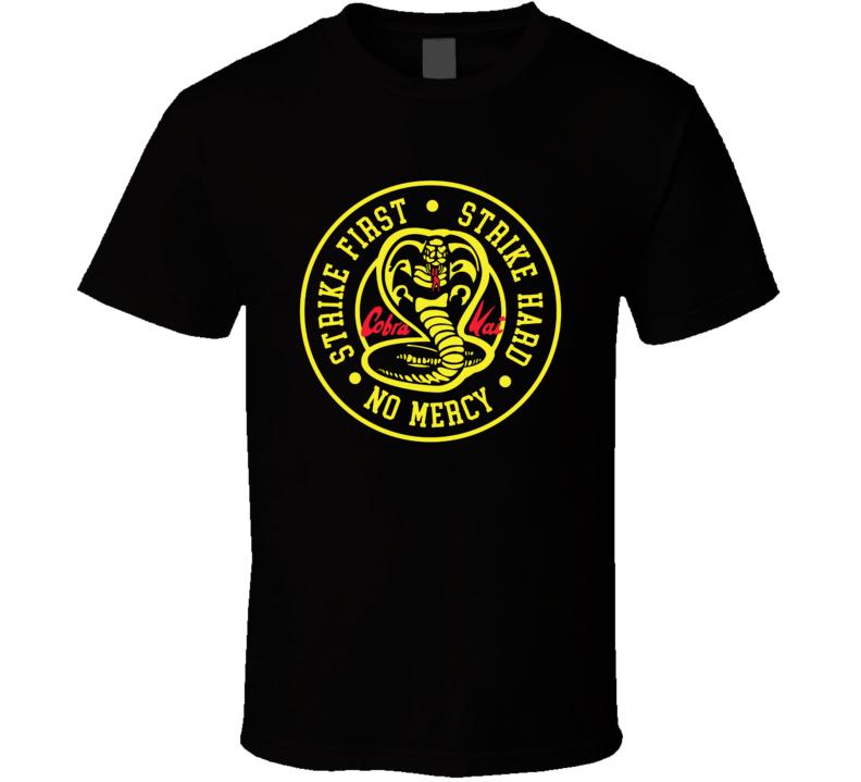 Cobra Kai Strike First Karate Kid T Shirt