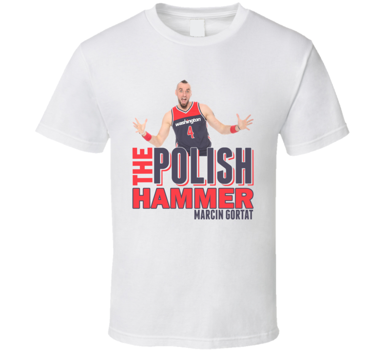The Polish Hammer Marcin Gortat Washington Basketball T Shirt