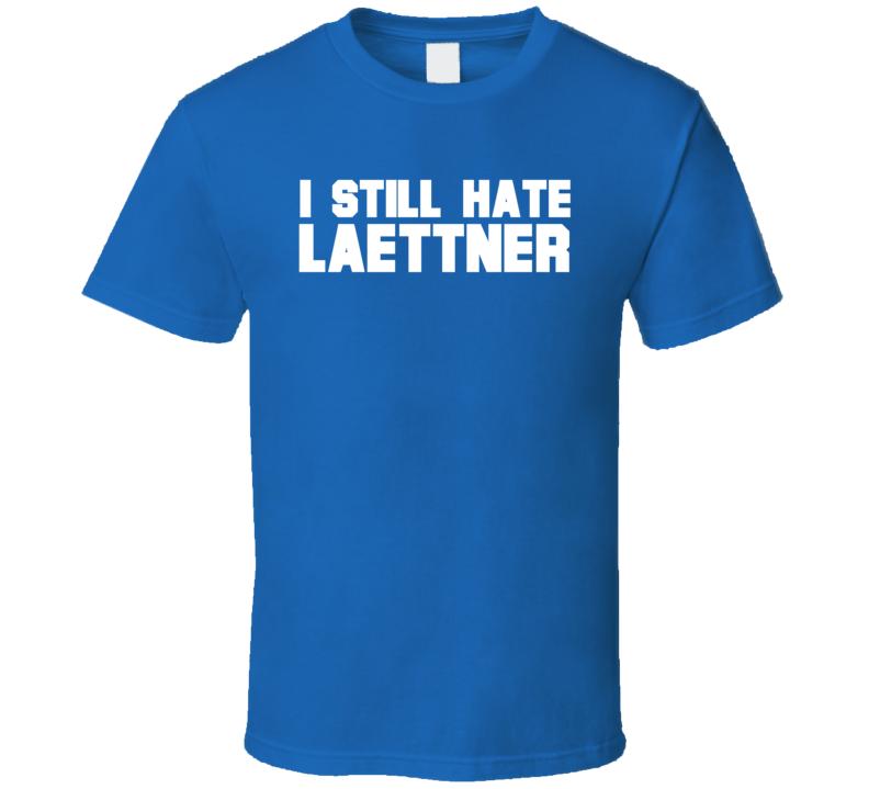 I Still Hate Christian Laettner Duke Basketball T Shirt