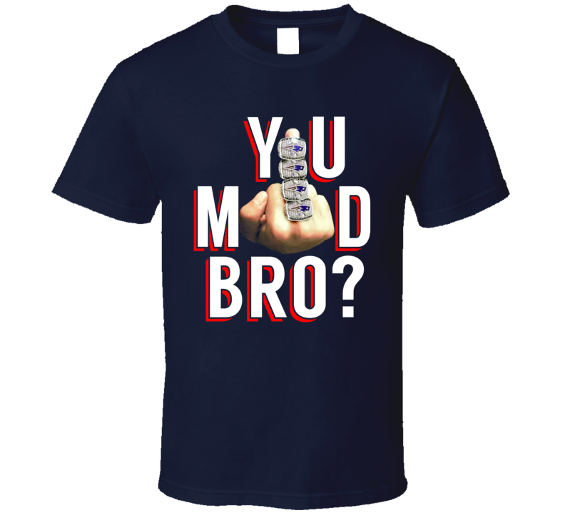 You Mad Bro Funny Tom Brady Suspension New England Football Rings Middle Finger T Shirt