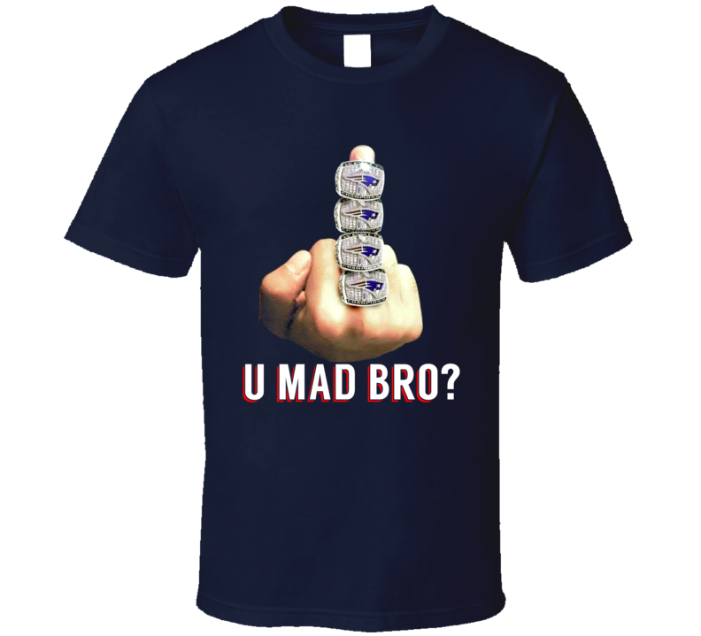 You Mad Bro Tom Brady Suspension New England Football Funny Rings Middle Finger T Shirt
