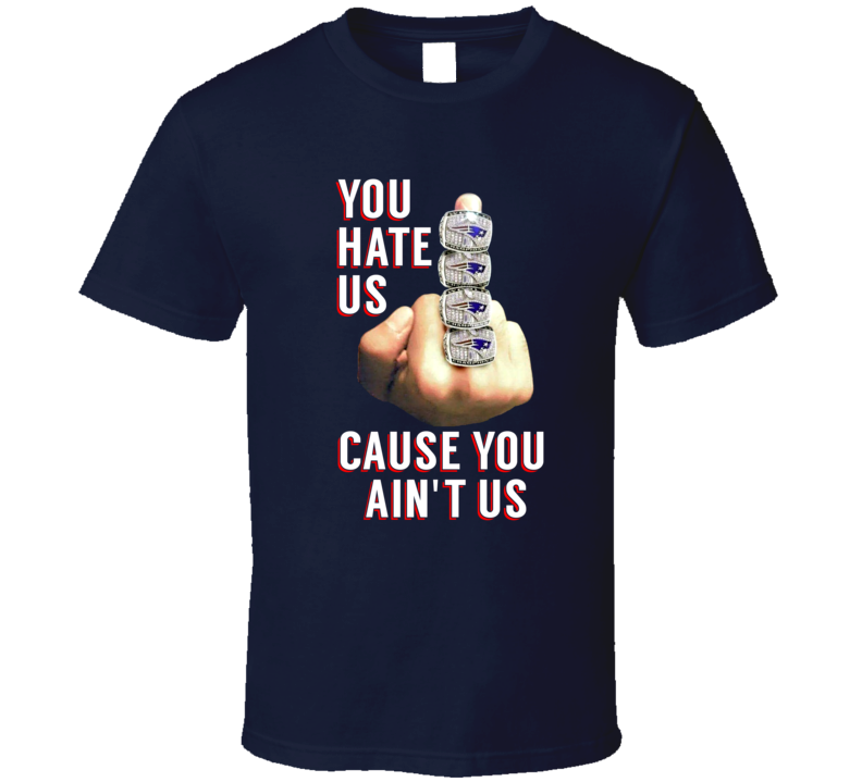 Hate Us Cause You Aint Us Tom Brady Suspension New England Football Middle Finger T Shirt