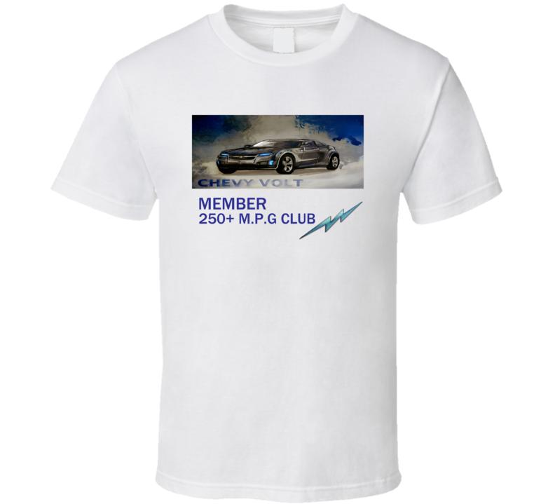 250mpg Chevy volt member t shirt