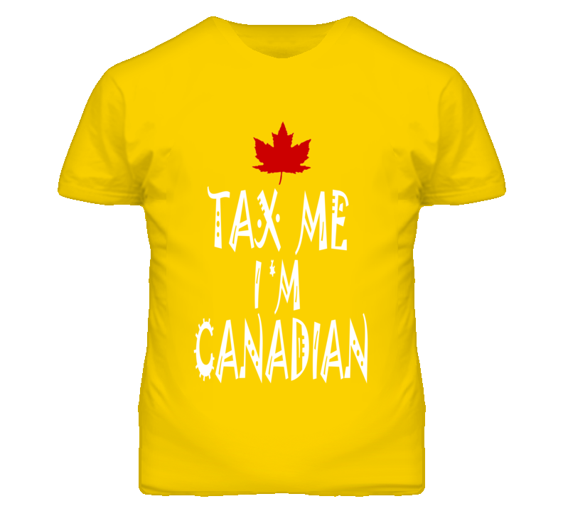 Mens fitted Tax me I'm Canadian funny T shirt