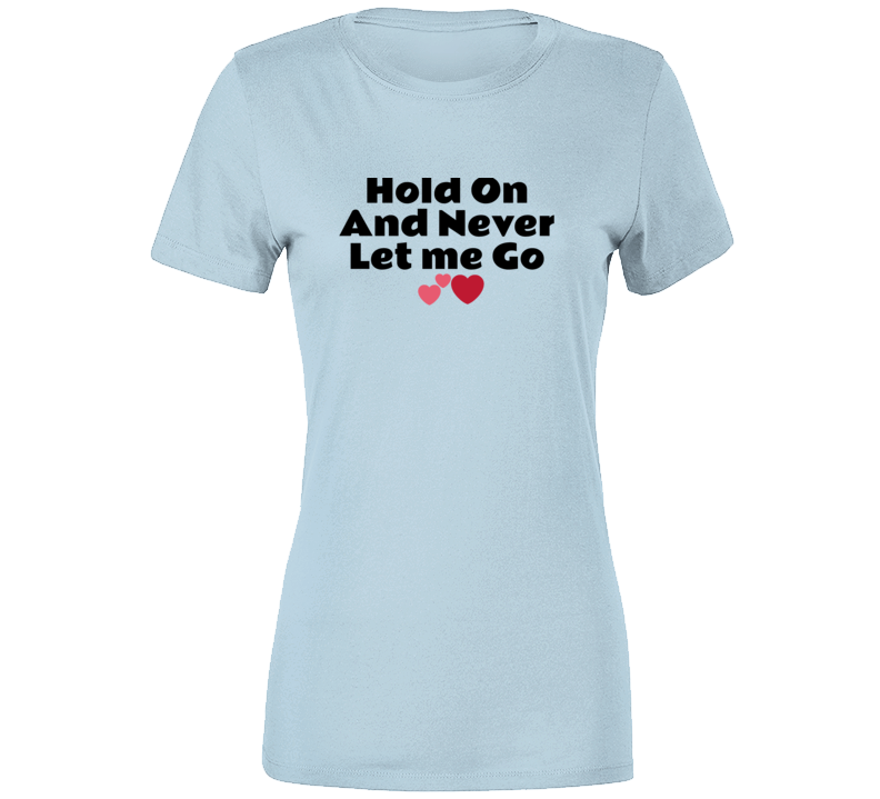 Never Let Me Go T Shirt