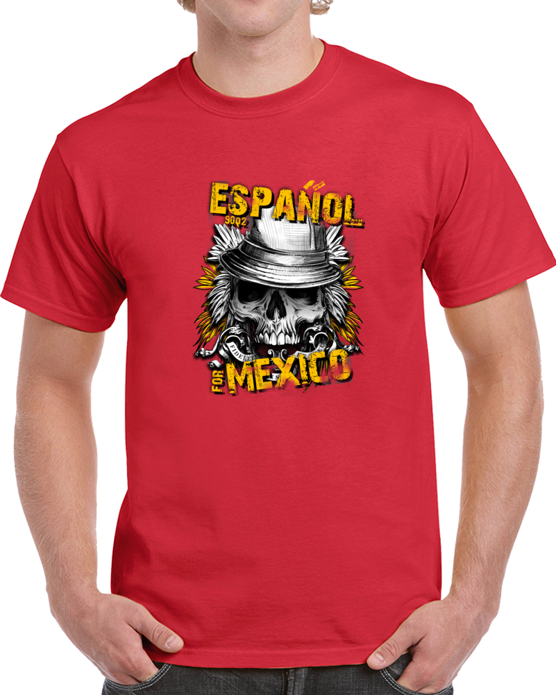 Espanol For Mexico T Shirt