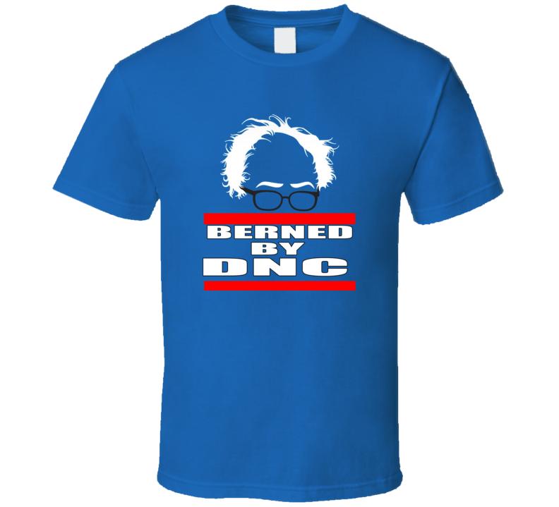 Politcal Bernie Sanders Burned by Dnc T Shirt