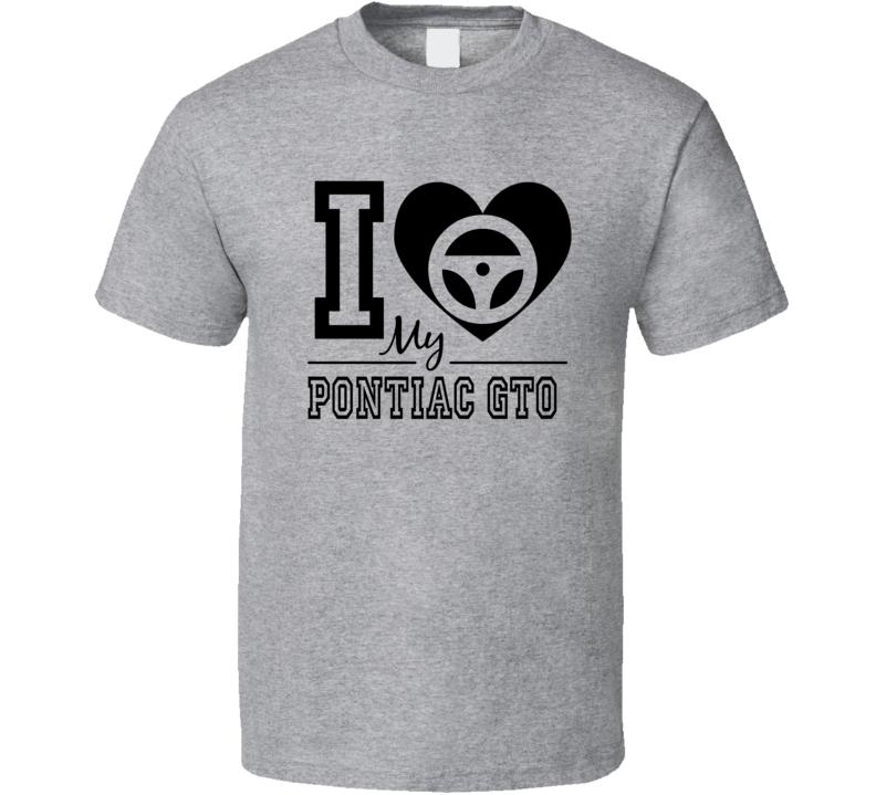 I Heart My Pontiac GTO  T Shirt