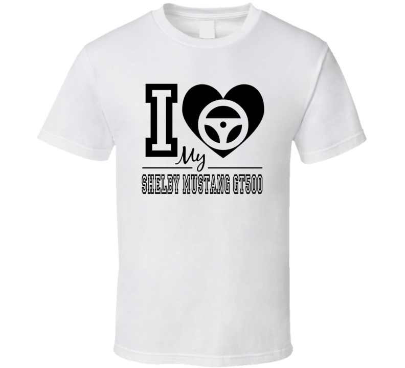 I Heart My Shelby Mustang Gt500- T Shirt
