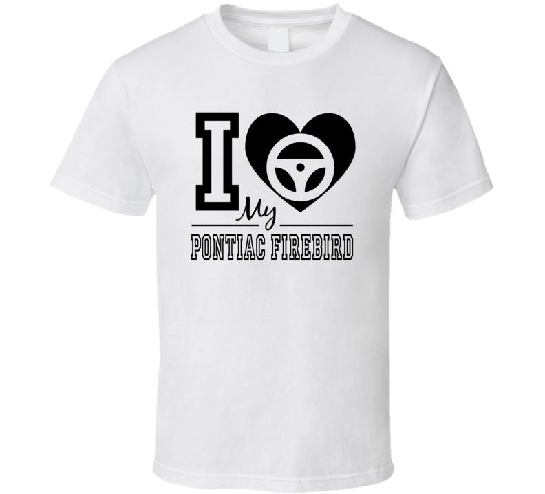 I Heart My Pontiac Firebird T Shirt