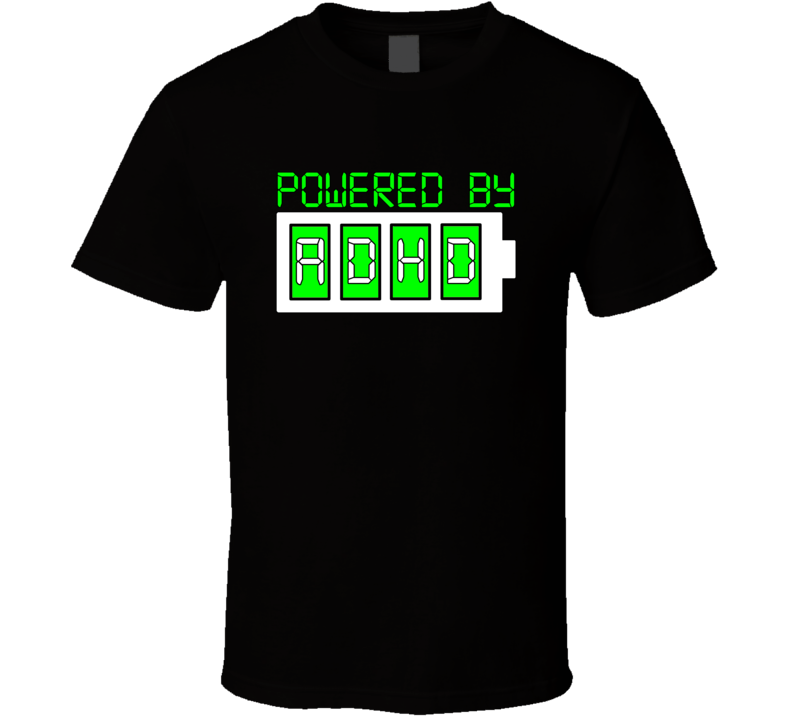 Powered By Adhd T Shirt