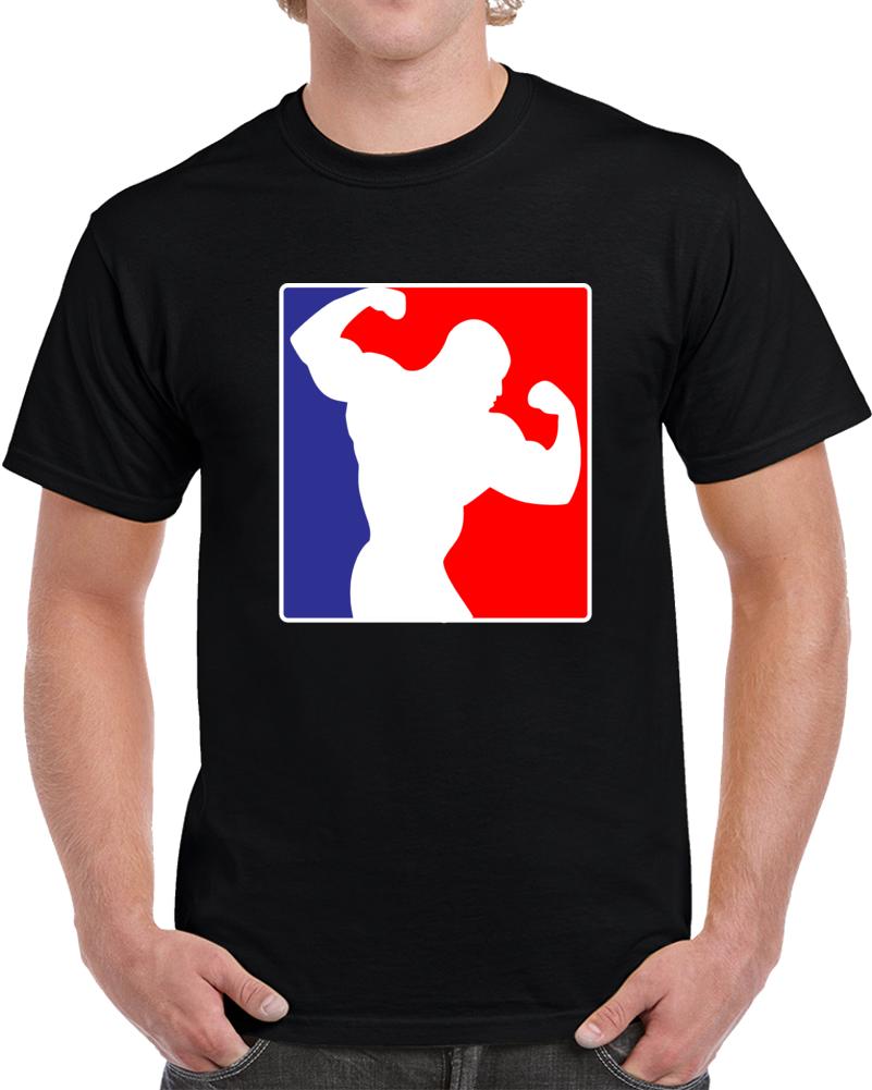 Major League Bodybuilder T Shirt