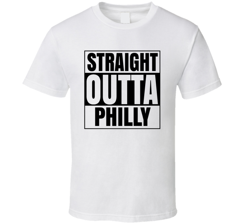 Straight Outta Philly T Shirt