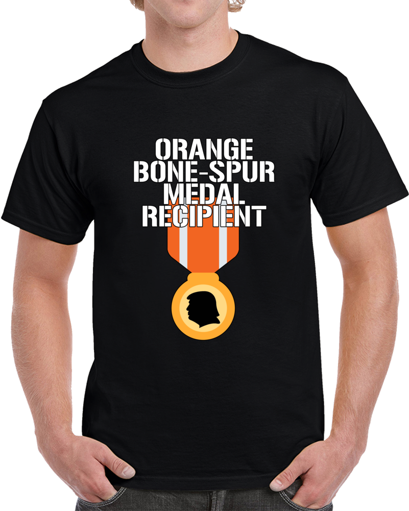 Orange Bone-spur Medal Recipient  T Shirt