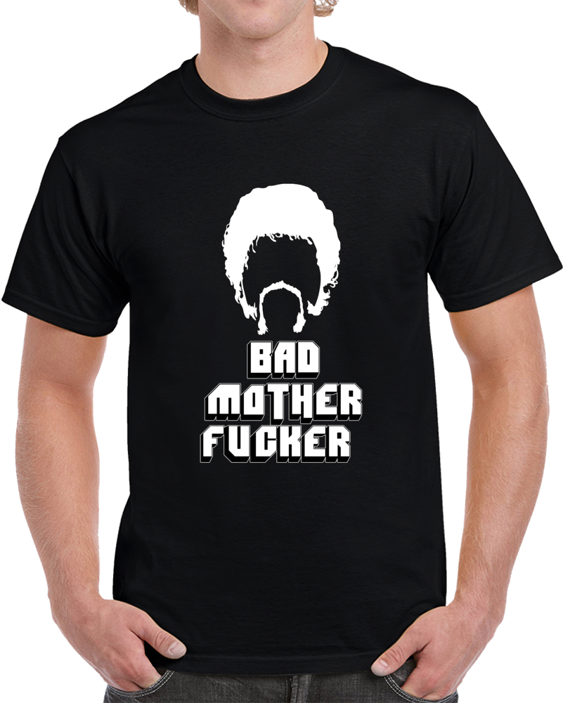 Bad Mother Fucker! T Shirt