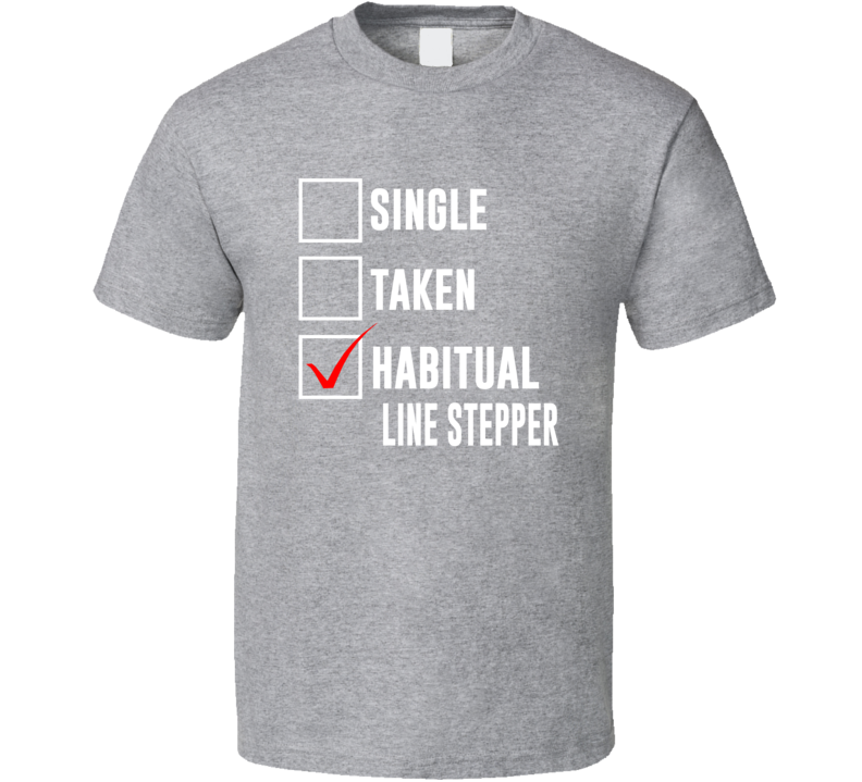 Relationship Status Habitual Line Stepper T Shirt