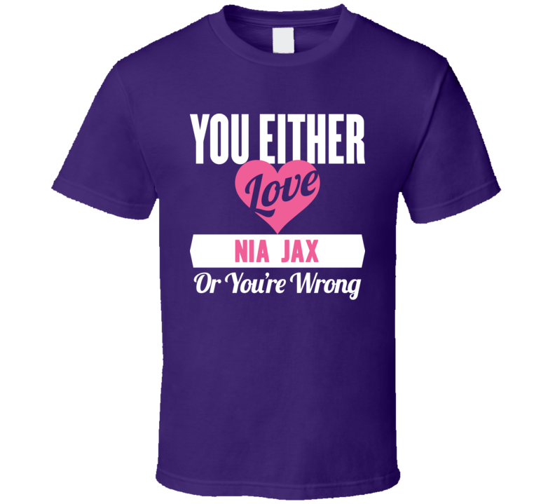 Love Nia Jax T Shirt
