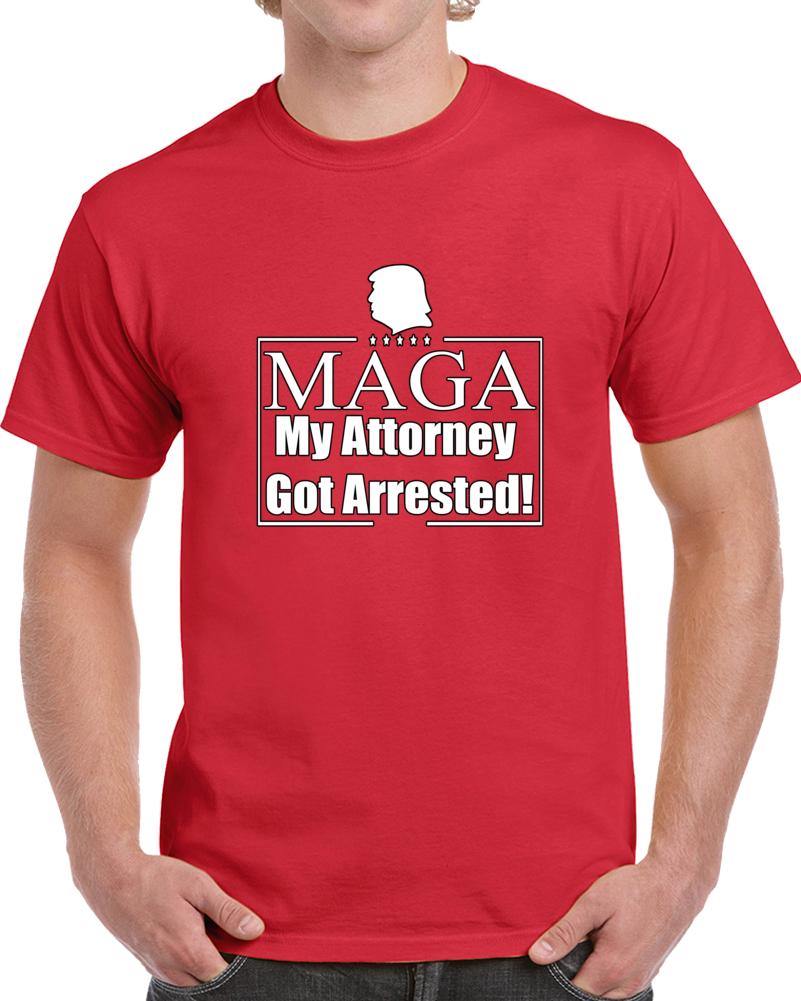 Trump Maga My Attorney Got Arrested 2.0 T Shirt