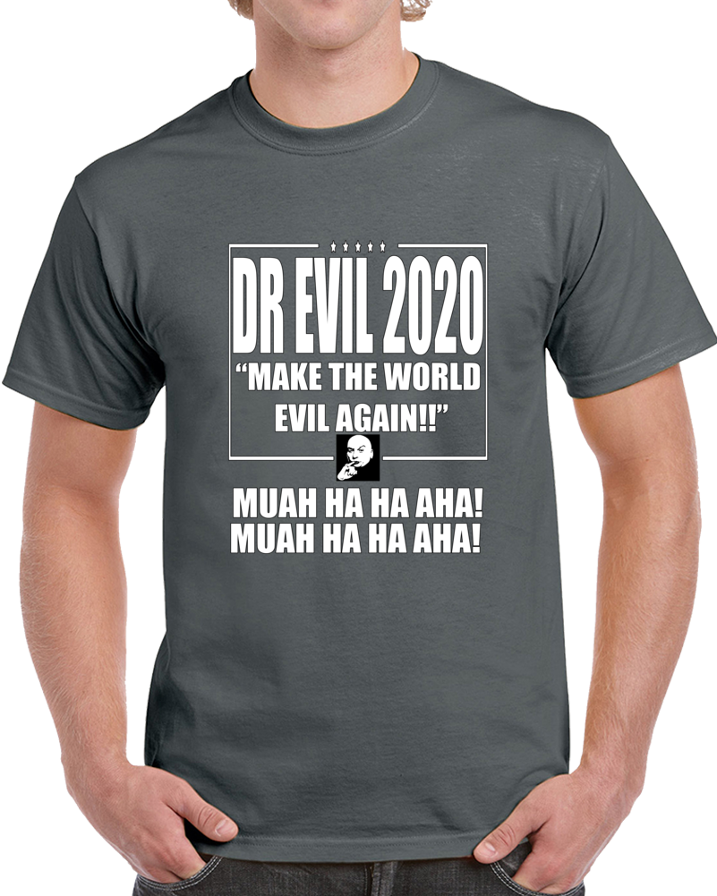 Dr Evil 2020 Make The World Evil Again  T Shirt