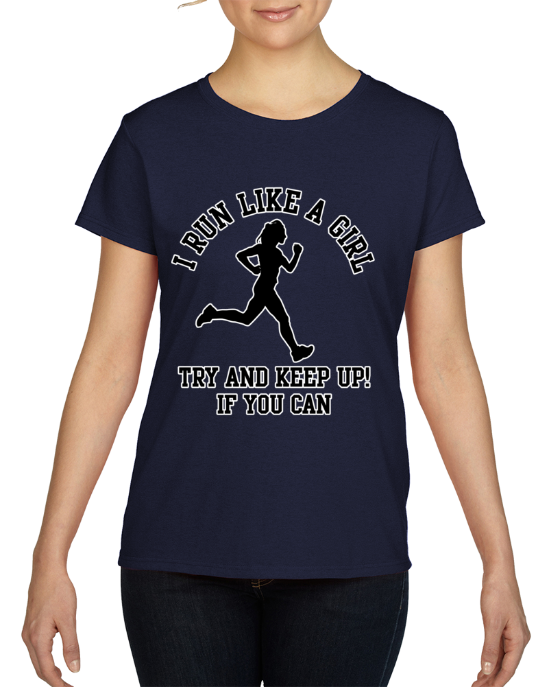 I Run Like A Girl  T Shirt