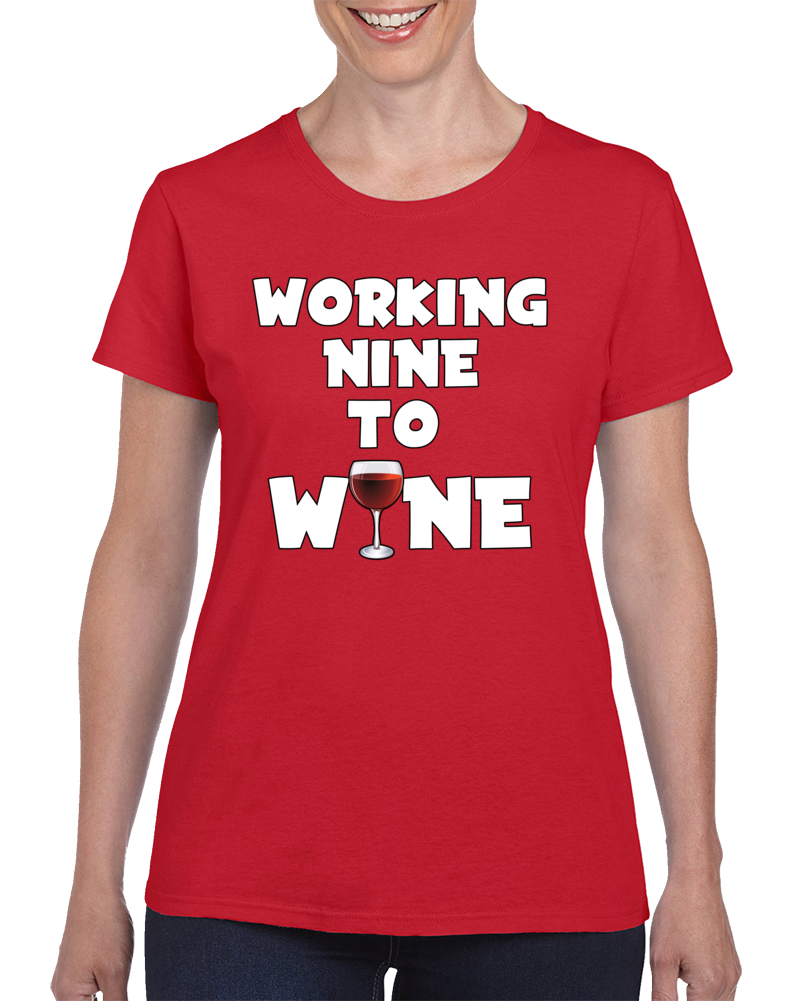 Working To Nine To Wine! T Shirt