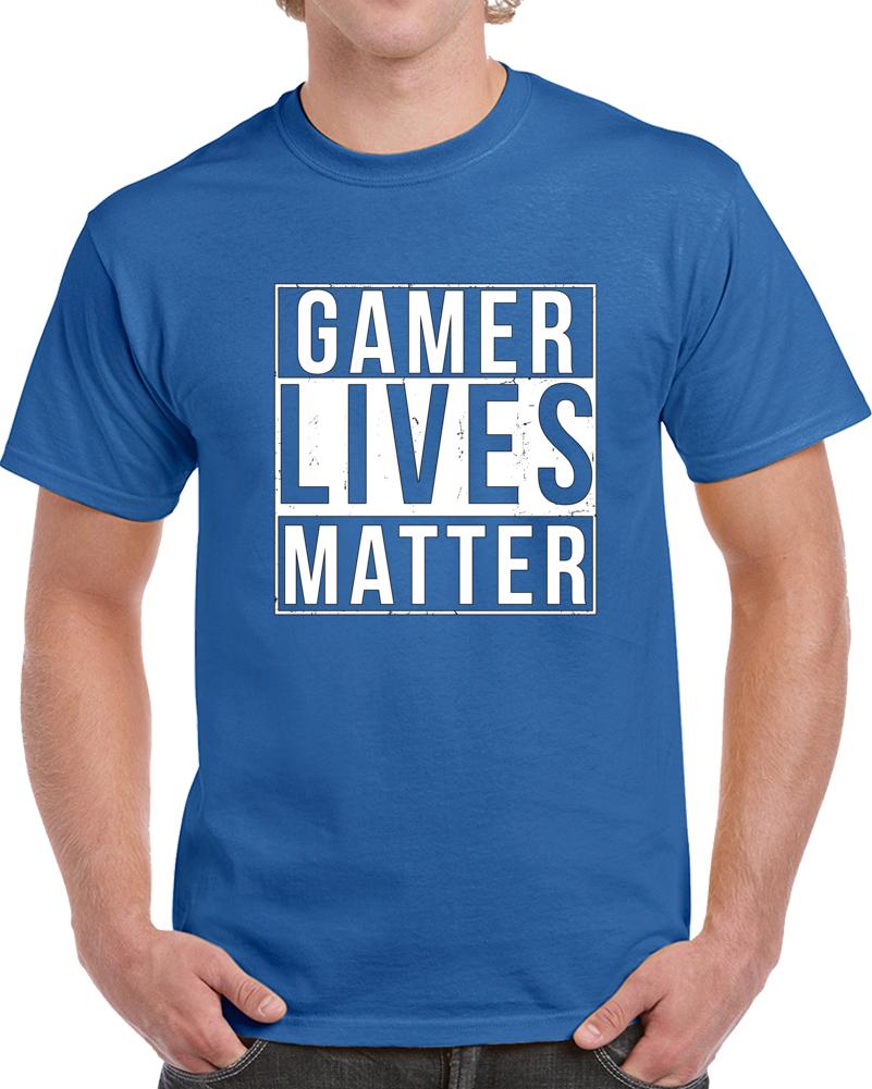 Gamer Lives Matter T Shirt