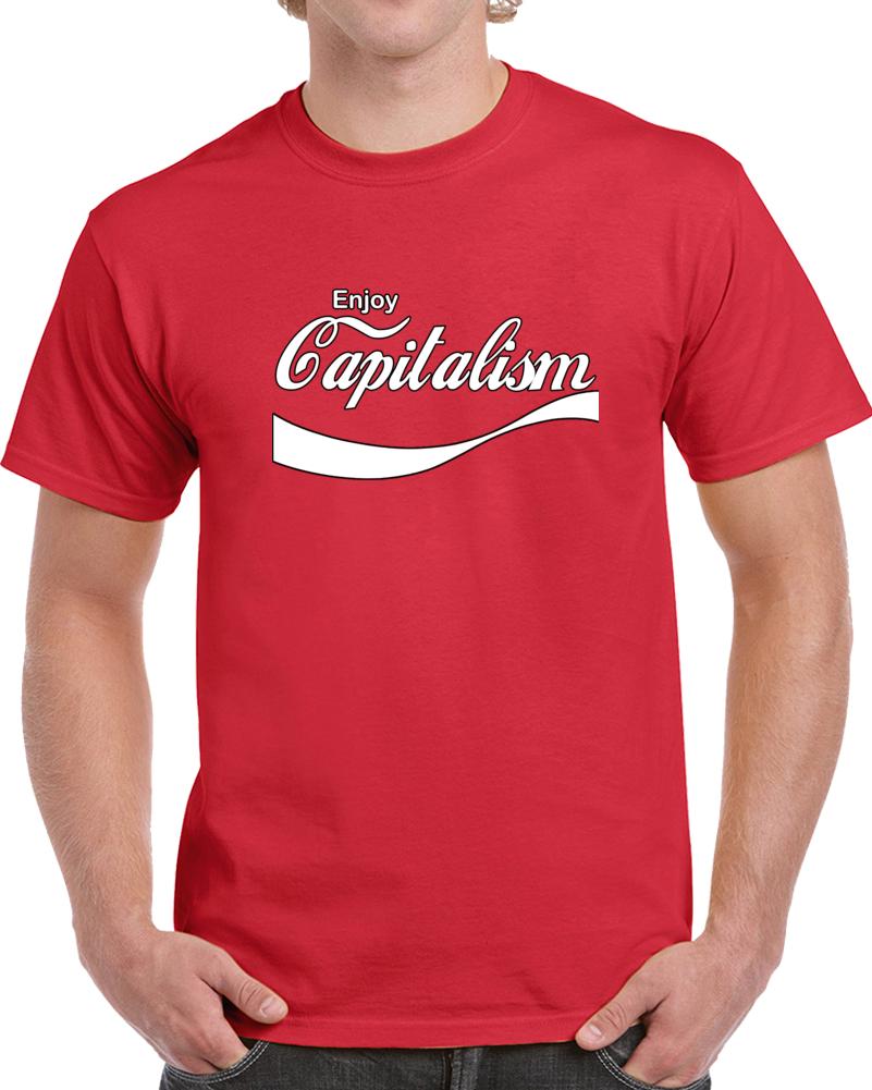 Enjoy Capitalism T Shirt