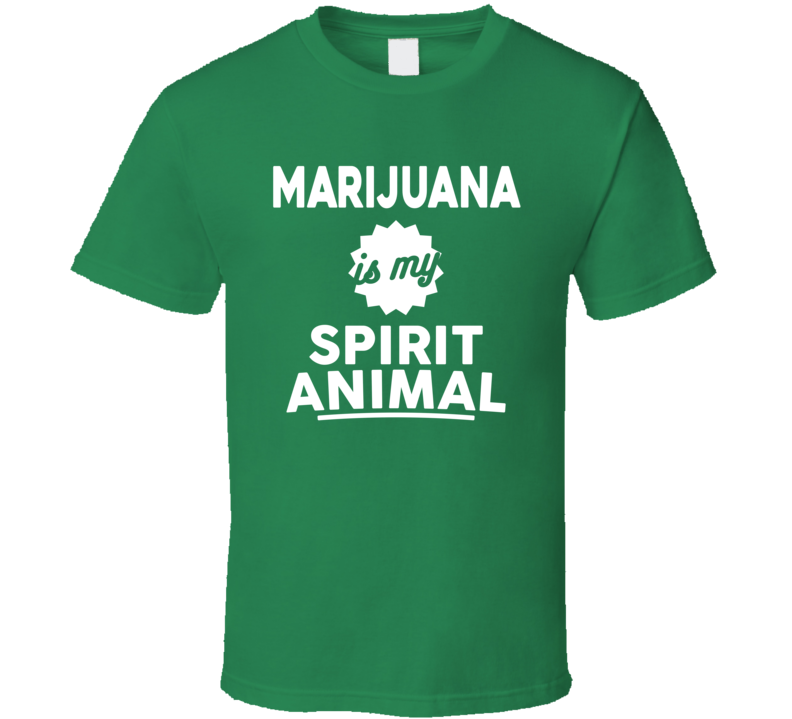 Marijuana Is My Spirit Animal T Shirt