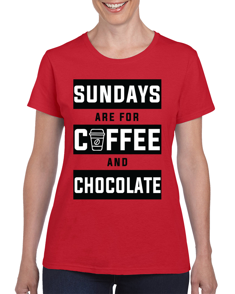 Sundays Are For Coffee And Choclate T Shirt