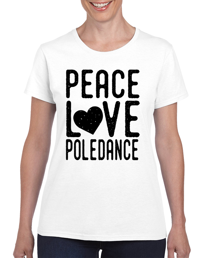 Peace Love Poledance T Shirt
